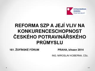 REFORMA SZP A JEJÍ VLIV NA KONKURENCESCHOPNOST ČESKÉHO POTRAVINÁŘSKÉHO PRŮMYSLU