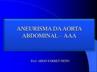 ANEURISMA DA AORTA ABDOMINAL – AAA