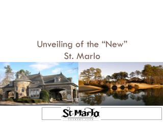 "Unveiling of the ""New""  St. Marlo"