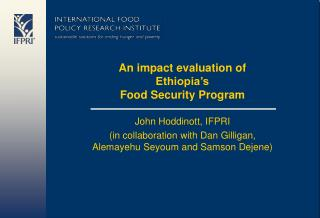An impact evaluation of Ethiopia s  Food Security Program