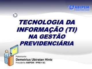 TECNOLOGIA DA INFORMAÇÃO (TI)  NA GESTÃO PREVIDENCIÁRIA