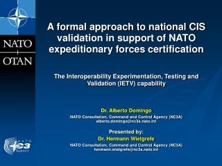 Dr. Alberto Domingo NATO Consultation, Command and Control Agency (NC3A)