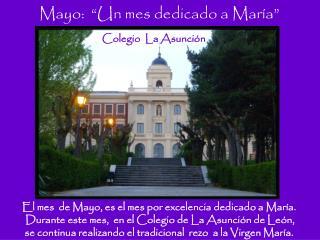 El  mes   de Mayo,  es  el  mes por excelencia dedicado  a  María .