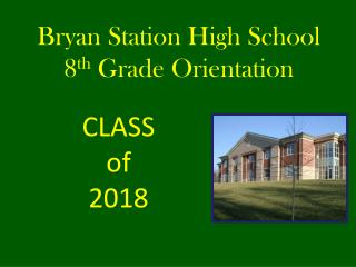 Bryan Station High School 8 th  Grade Orientation