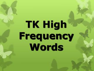 TK High  Frequency Words