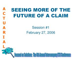 SEEING MORE OF THE FUTURE OF A CLAIM