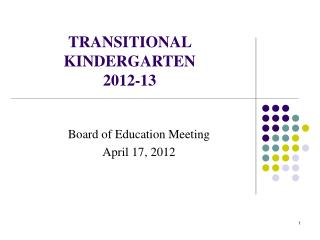 TRANSITIONAL KINDERGARTEN 2012-13