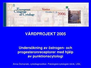 VÅRDPROJEKT 2005