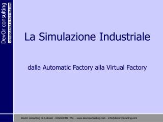 La Simulazione Industriale