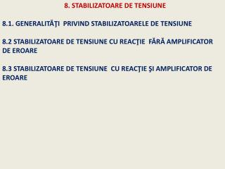 8 .1 . GENERALITĂŢI PRIVIND STABILIZATOARELE DE TENSIUNE