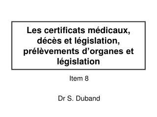 Les certificats m dicaux, d c s et l gislation, pr l vements d organes et l gislation