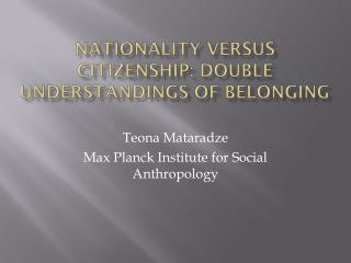 Nationality versus citizenship: double understandings of belonging