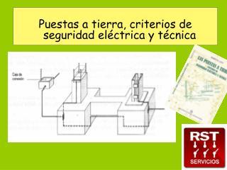 Puestas a tierra, criterios de seguridad eléctrica y técnica