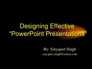 Designing Effective  �PowerPoint Presentations�