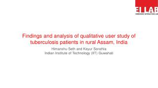Findings and analysis of qualitative user study of tuberculosis patients in rural Assam, India