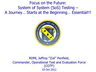 """RDML Jeffrey """" Zoil """" Penfield, Commander, Operational Test and Evaluation Force (COTF)"""