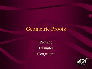 Geometric Proofs