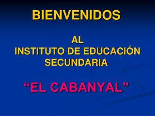 """BIENVENIDOS  AL  INSTITUTO DE EDUCACIÓN SECUNDARIA  """"EL CABANYAL"""""""