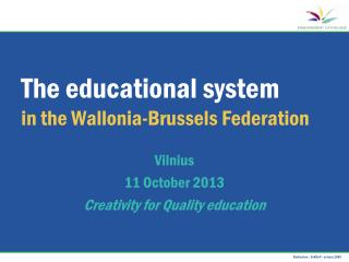 The educational system  in the Wallonia-Brussels Federation