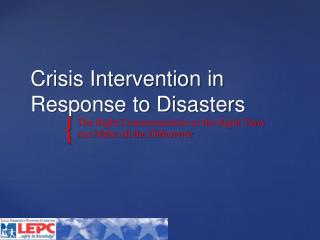 Crisis Intervention in Response to Disasters