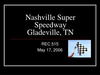 Nashville Super Speedway Gladeville, TN