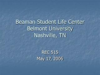 Beaman Student Life Center  Belmont University Nashville, TN