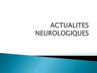 ACTUALITES NEUROLOGIQUES