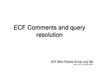 ECF Comments and query resolution