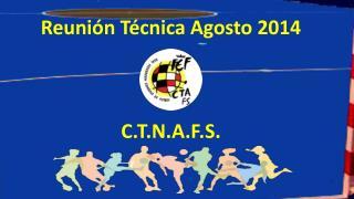 Reunión Técnica Agosto 2014 C.T.N.A.F.S.