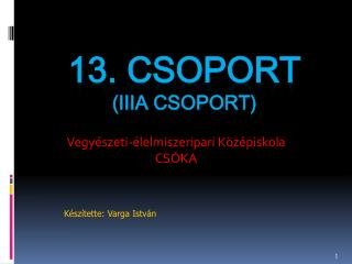 13. CSOPORT (iIIa CSOPORT)