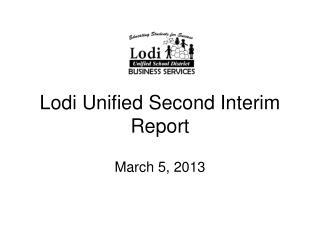 Lodi Unified Second Interim Report