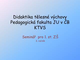 Didaktika t?lesn� v�chovy  Pedagogick� fakulta JU v ?B KTVS