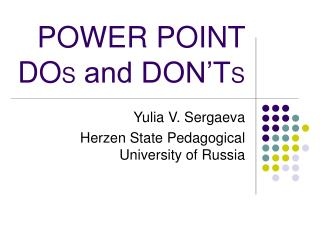 POWER POINT  DO S  and DON�T S