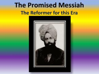 The Promised Messiah The Reformer for this Era