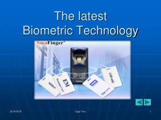 The latest  Biometric Technology