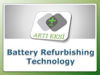 Battery  Refurbishing Technology