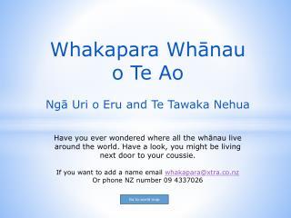 Whakapara Whānau o Te  Ao Ngā  Uri o  Eru  and Te Tawaka Nehua