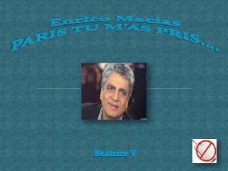 Enrico  Macias PARIS TU M'AS PRIS….