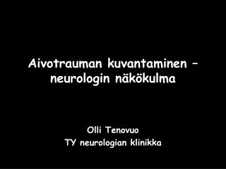 Aivotrauman kuvantaminen – neurologin näkökulma
