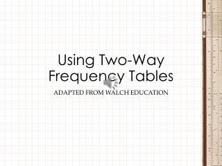 Using Two-Way Frequency Tables