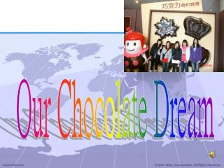 Our Chocolate Dream