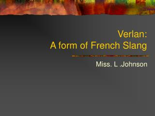 Verlan: A form of French Slang