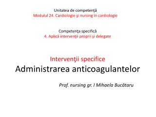 Intervenţii specifice Administrarea anticoagulantelor