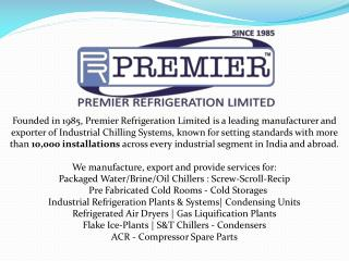 As the company has been operating in the Industrial Refrigeration Industry