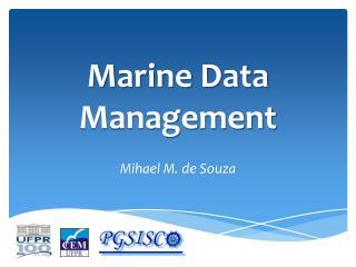 Marine Data Management