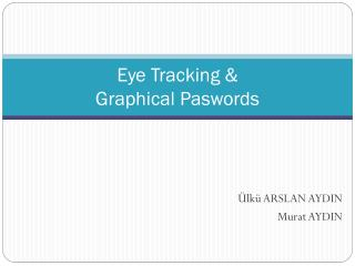 Eye Tracking &  Graphical Paswords