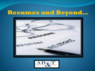 Resumes and Beyond…