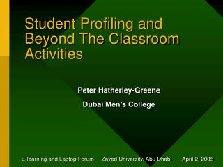 Student Profiling and Beyond The Classroom Activities