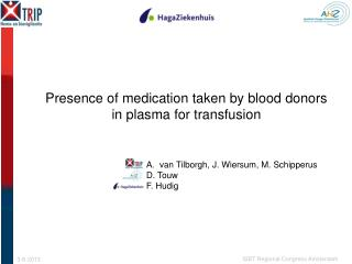Presence of medication taken by blood donors in plasma for transfusion