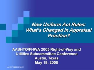 New Uniform Act Rules: What�s Changed in Appraisal Practice?